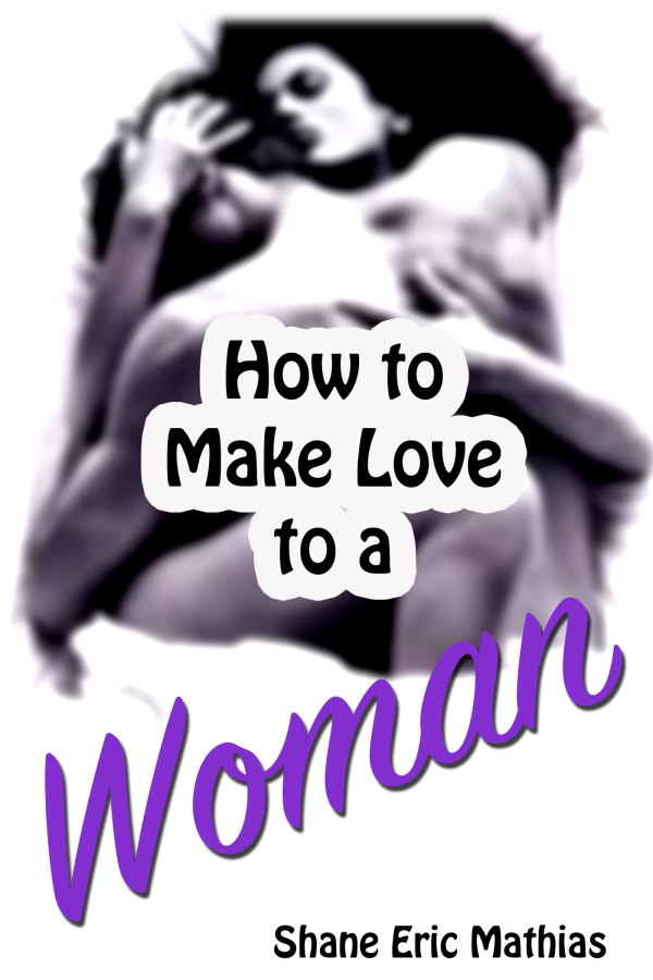 How To Make Good Love To Your Woman